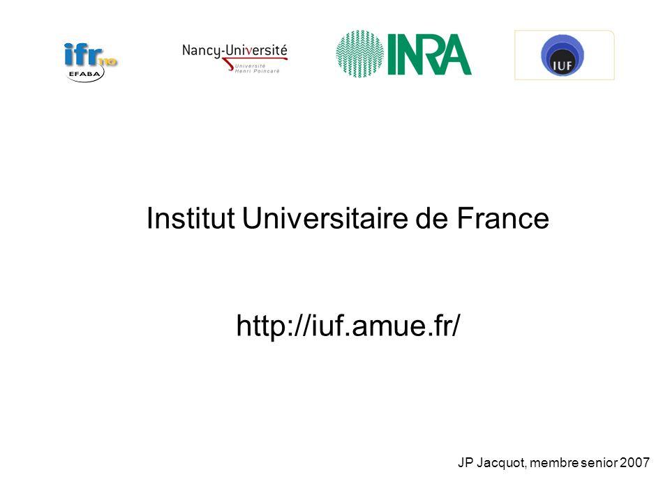 Institut Universitaire de France http://iuf.amue.fr/ JP Jacquot, membre senior 2007