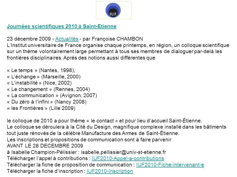 Journées scientifiques 2010 à Saint-Etienne 23 décembre 2009 - Actualités - par Françoise CHAMBONActualités LInstitut universitaire de France organise