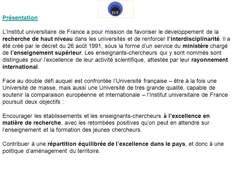 Présentation LInstitut universitaire de France a pour mission de favoriser le développement de la recherche de haut niveau dans les universités et de