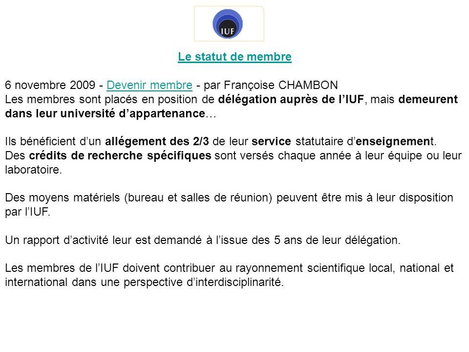 Le statut de membre 6 novembre 2009 - Devenir membre - par Françoise CHAMBONDevenir membre Les membres sont placés en position de délégation auprès de
