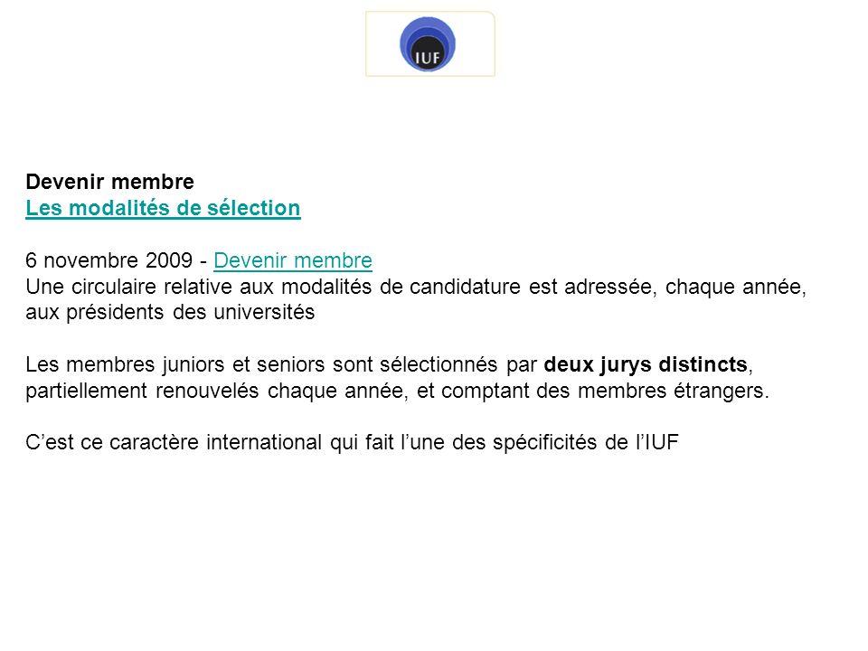 Devenir membre Les modalités de sélection 6 novembre 2009 - Devenir membreDevenir membre Une circulaire relative aux modalités de candidature est adre