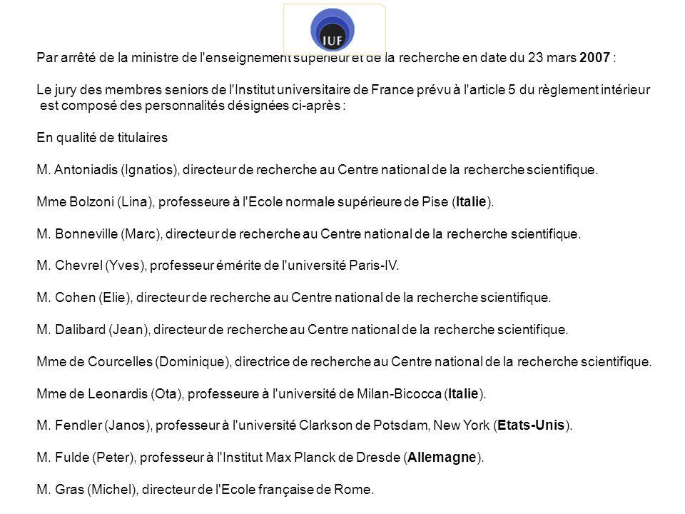 Par arrêté de la ministre de l'enseignement supérieur et de la recherche en date du 23 mars 2007 : Le jury des membres seniors de l'Institut universit