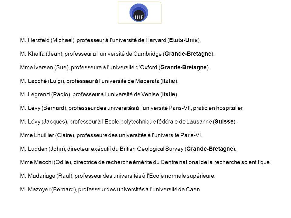 M. Herzfeld (Michael), professeur à l'université de Harvard (Etats-Unis). M. Khalfa (Jean), professeur à l'université de Cambridge (Grande-Bretagne).