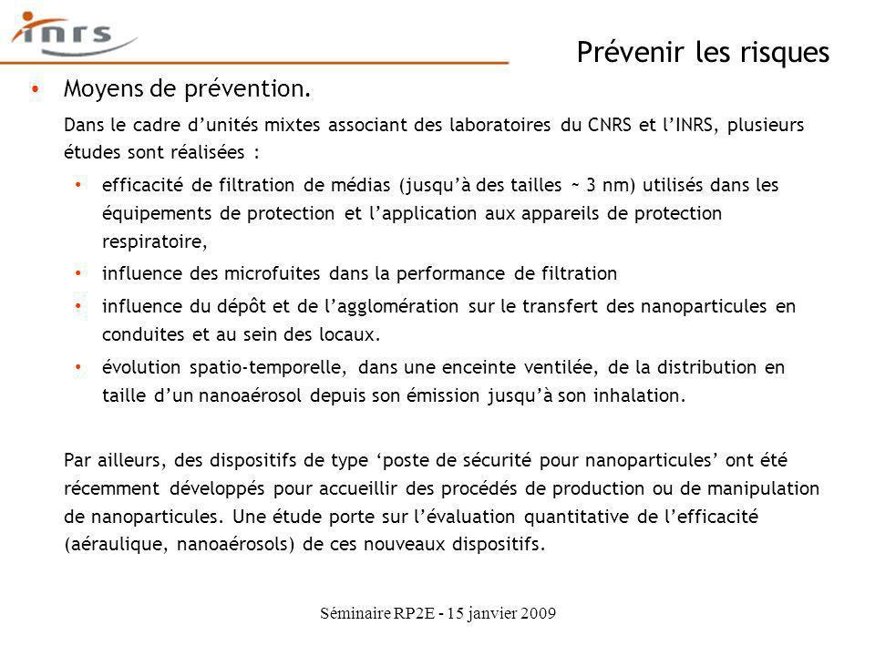 Séminaire RP2E - 15 janvier 2009 Prévenir les risques Moyens de prévention. Dans le cadre dunités mixtes associant des laboratoires du CNRS et lINRS,