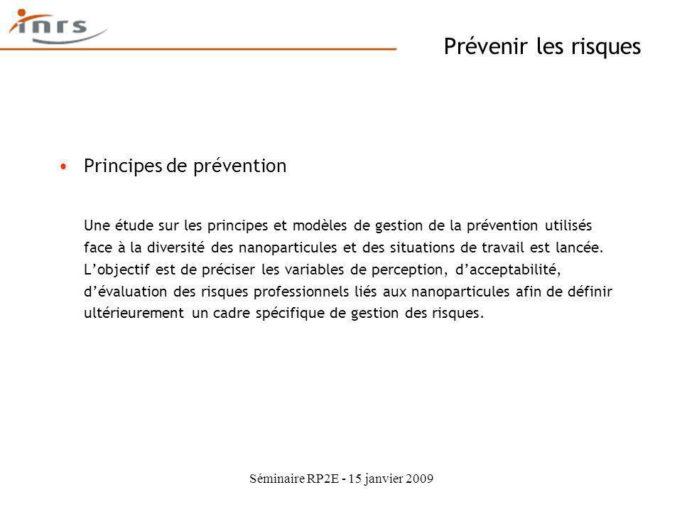 Séminaire RP2E - 15 janvier 2009 Principes de prévention Une étude sur les principes et modèles de gestion de la prévention utilisés face à la diversi