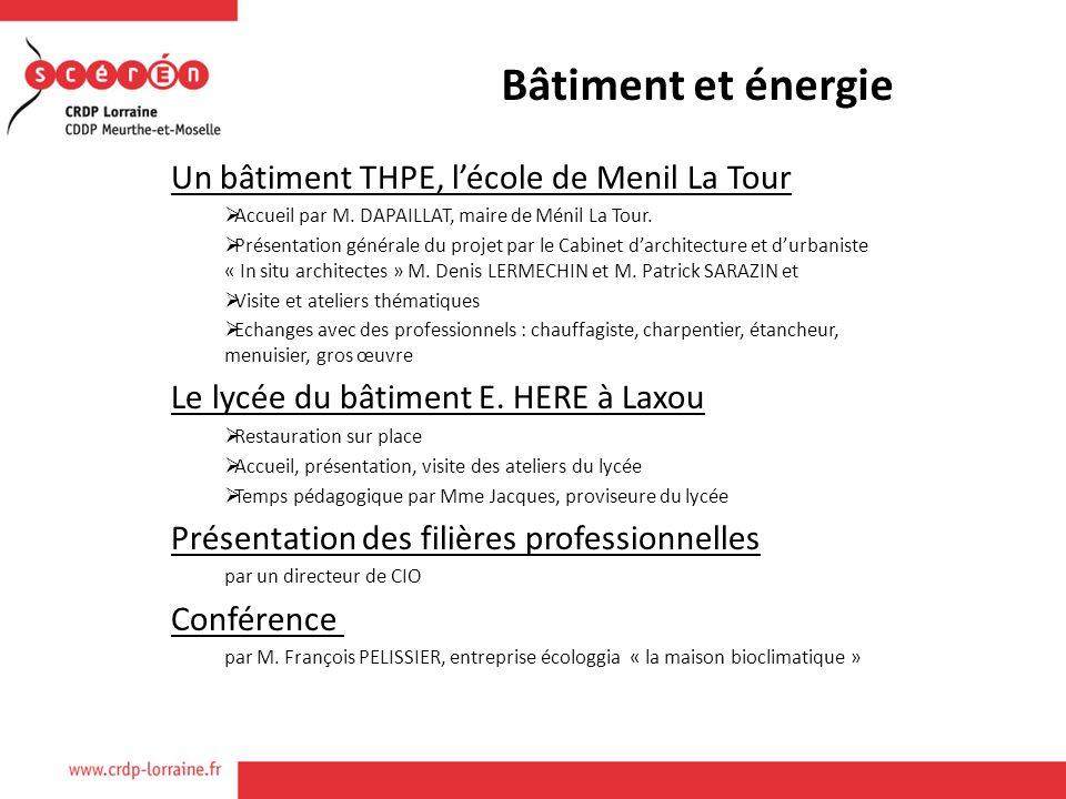 Bâtiment et énergie Un bâtiment THPE, lécole de Menil La Tour Accueil par M.