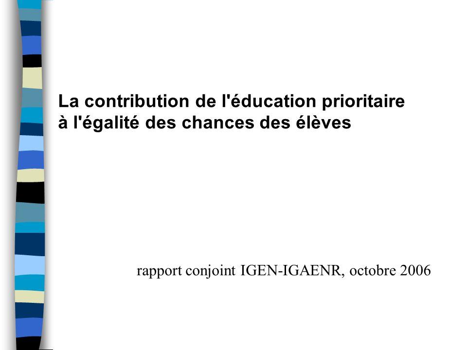 La contribution de l'éducation prioritaire à l'égalité des chances des élèves rapport conjoint IGEN-IGAENR, octobre 2006