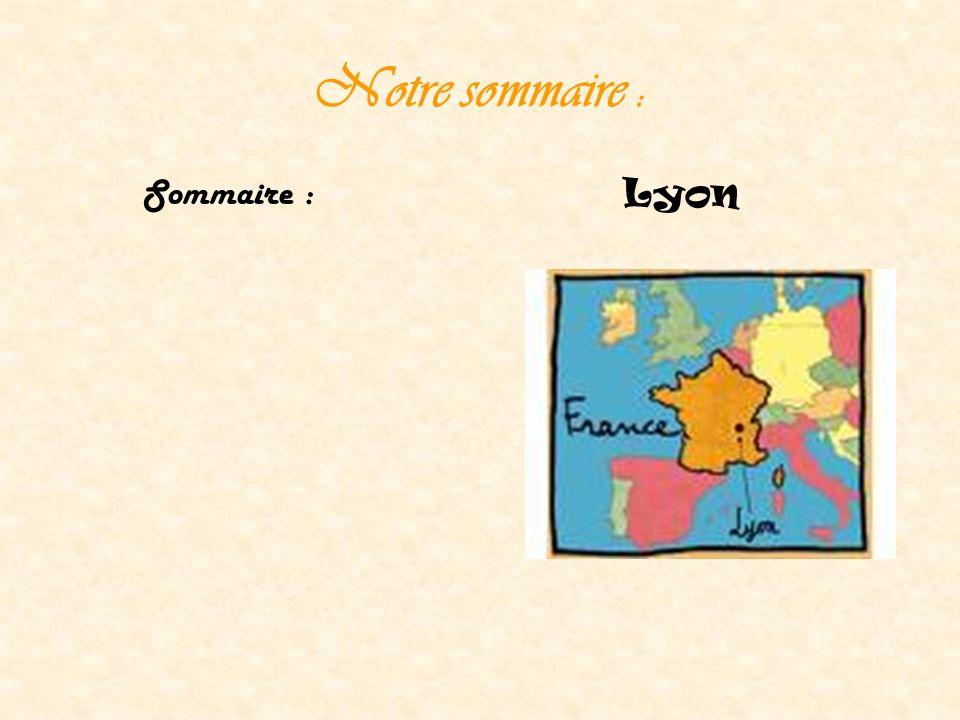 Notre sommaire : Sommaire : L yon
