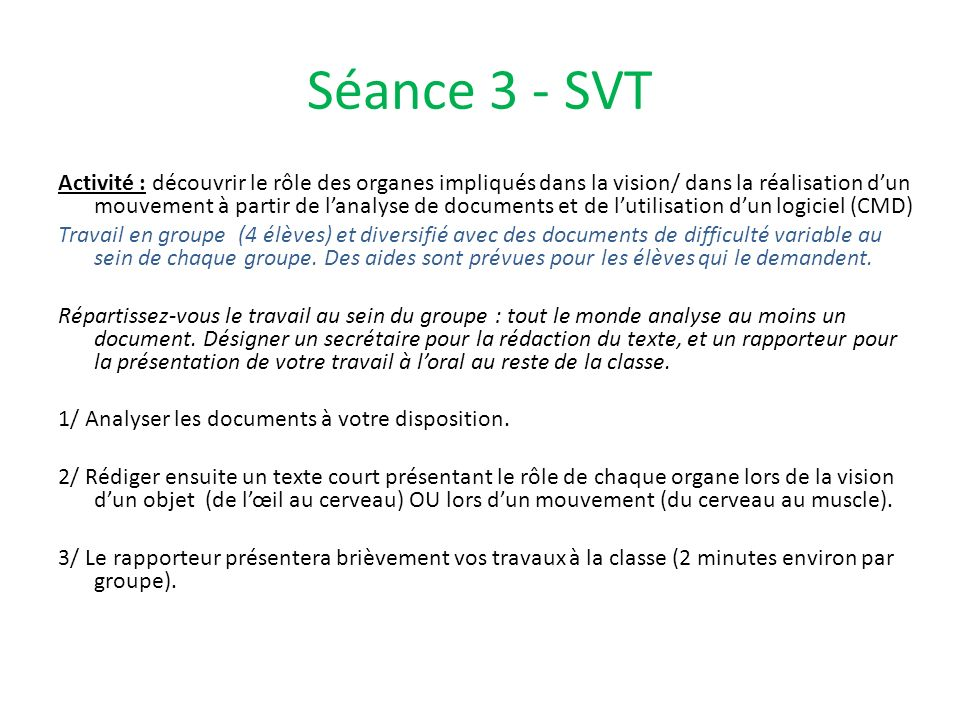Séance 3 - SVT Activité : découvrir le rôle des organes impliqués dans la vision/ dans la réalisation dun mouvement à partir de lanalyse de documents