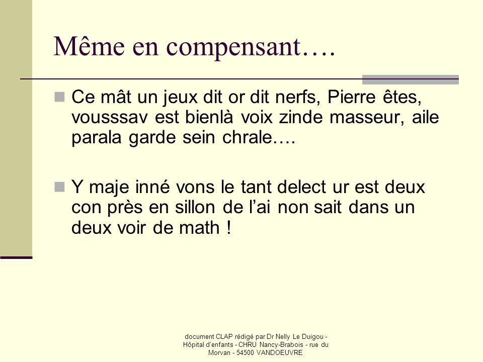 document CLAP rédigé par Dr Nelly Le Duigou - Hôpital d'enfants - CHRU Nancy-Brabois - rue du Morvan - 54500 VANDOEUVRE Même en compensant…. Ce mât un
