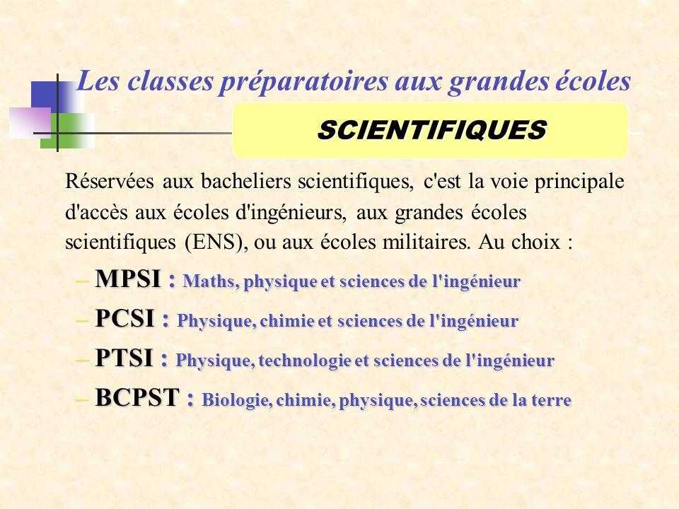Les classes préparatoires aux grandes écoles Réservées aux bacheliers scientifiques, c'est la voie principale d'accès aux écoles d'ingénieurs, aux gra