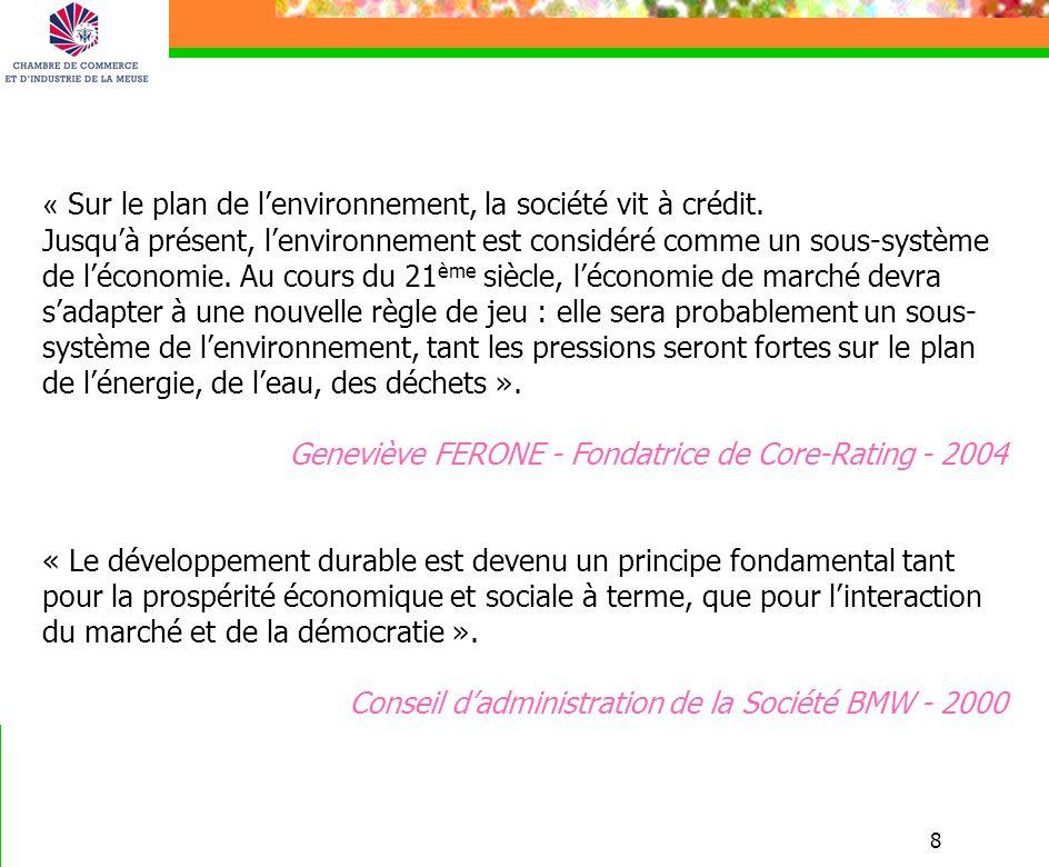 8 « Sur le plan de lenvironnement, la société vit à crédit. Jusquà présent, lenvironnement est considéré comme un sous-système de léconomie. Au cours