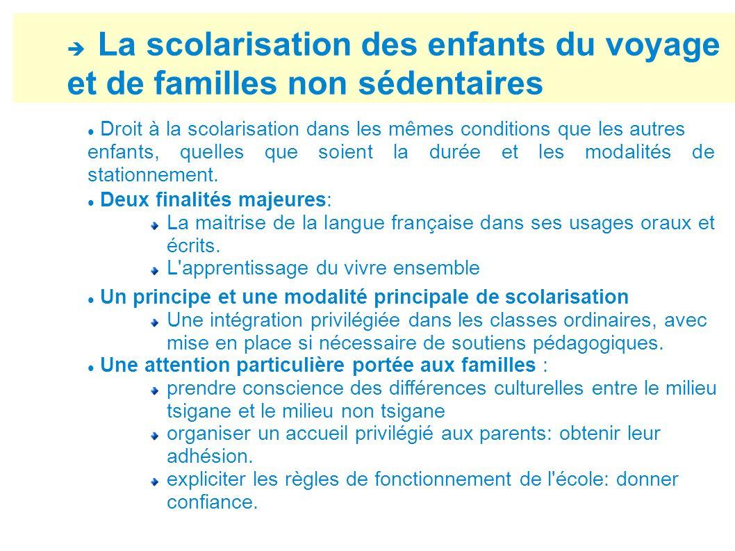 La scolarisation des enfants du voyage et de familles non sédentaires Droit à la scolarisation dans les mêmes conditions que les autres enfants, quell