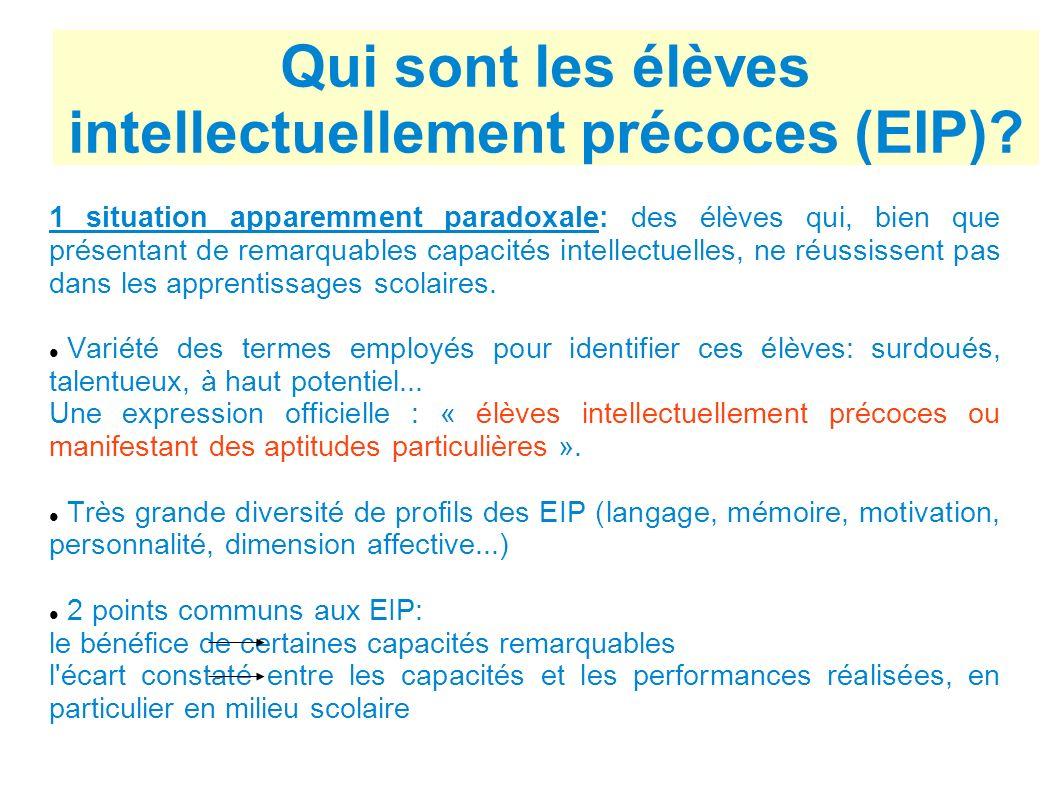 Qui sont les élèves intellectuellement précoces (EIP)? 1 situation apparemment paradoxale: des élèves qui, bien que présentant de remarquables capacit