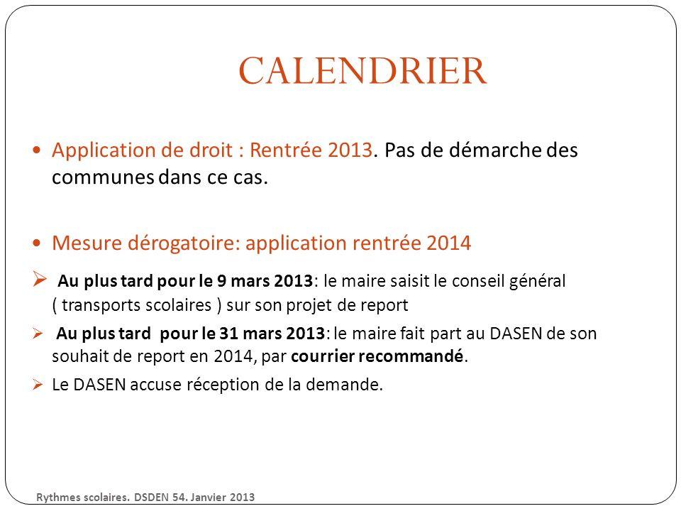 CALENDRIER Application de droit : Rentrée 2013. Pas de démarche des communes dans ce cas.