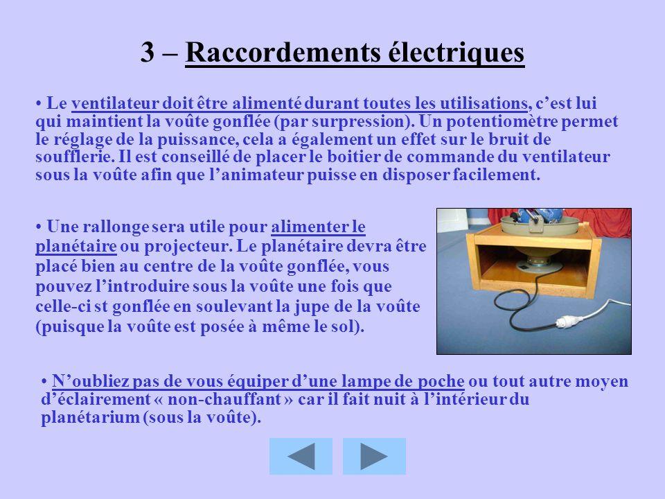 3 – Raccordements électriques Une rallonge sera utile pour alimenter le planétaire ou projecteur. Le planétaire devra être placé bien au centre de la