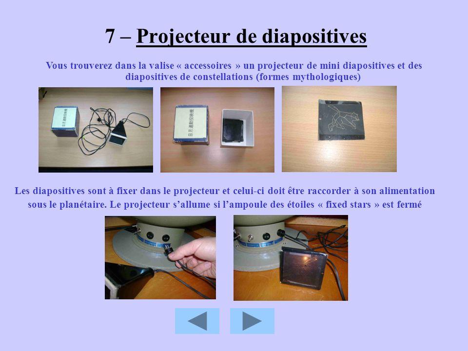 Vous trouverez dans la valise « accessoires » un projecteur de mini diapositives et des diapositives de constellations (formes mythologiques) 7 – Proj