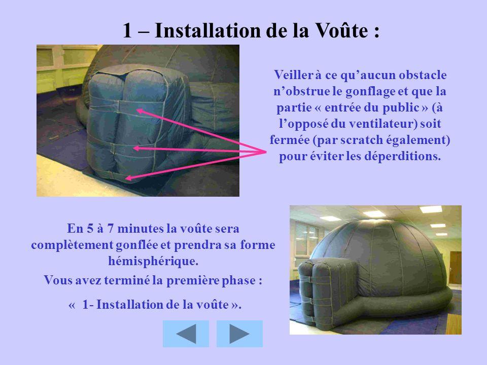 1 – Installation de la Voûte : Veiller à ce quaucun obstacle nobstrue le gonflage et que la partie « entrée du public » (à lopposé du ventilateur) soi