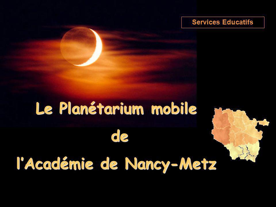Le Planétarium mobile de de lAcadémie de Nancy-Metz Services Educatifs