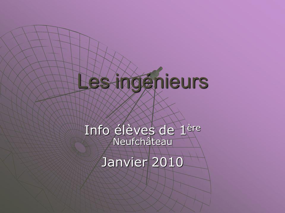 Les ingénieurs Info élèves de 1 ère Neufchâteau Janvier 2010