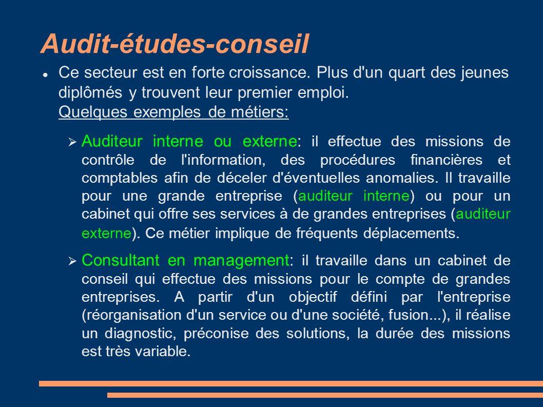 Audit-études-conseil Ce secteur est en forte croissance.