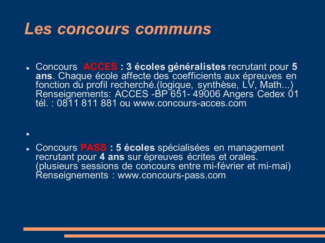 Les concours communs Concours ACCES : 3 écoles généralistes recrutant pour 5 ans. Chaque école affecte des coefficients aux épreuves en fonction du pr