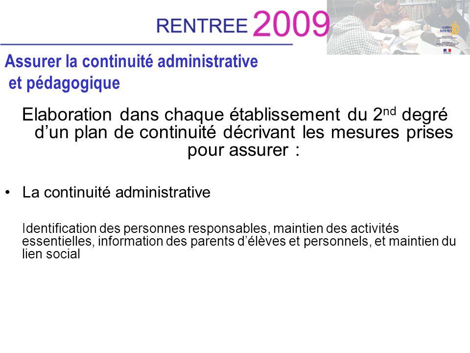 Assurer la continuité administrative et pédagogique Elaboration dans chaque établissement du 2 nd degré dun plan de continuité décrivant les mesures p