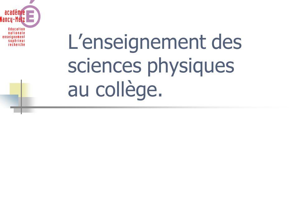 Lenseignement des sciences physiques au collège.