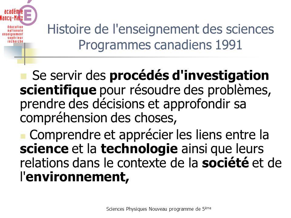 Sciences Physiques Nouveau programme de 5 ème Histoire de l'enseignement des sciences Programmes canadiens 1991 Se servir des procédés d'investigation