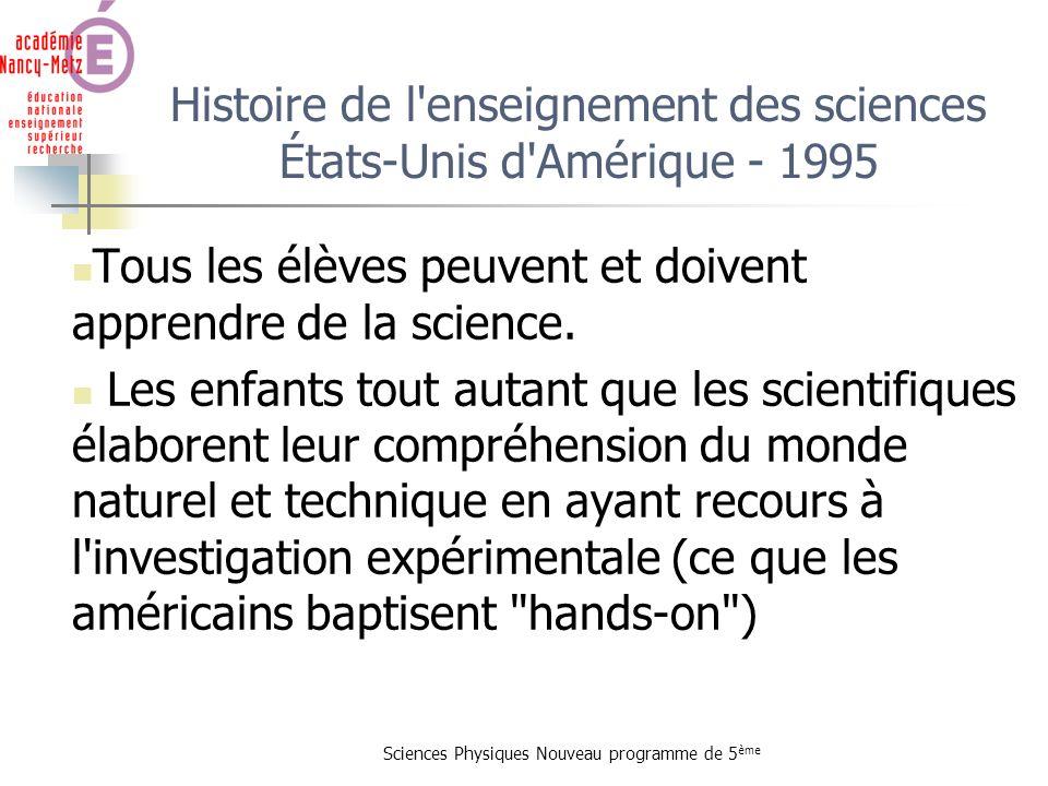 Sciences Physiques Nouveau programme de 5 ème Histoire de l'enseignement des sciences États-Unis d'Amérique - 1995 Tous les élèves peuvent et doivent
