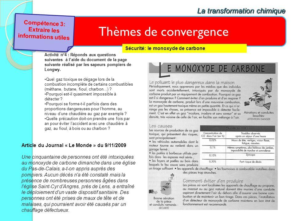 Thèmes de convergence La transformation chimique Sécurité: le monoxyde de carbone Activité n°4 : Réponds aux questions suivantes à laide du document d