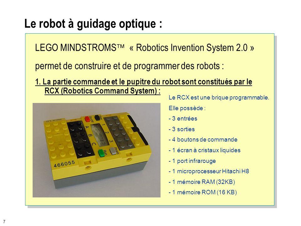 6 Un poste informatique avec accès à Internet ( logiciel disponibles modeleur Inventor 3D, Automgen …) Une boîte : LEGO MINDSTROMS « Robotics Inventio