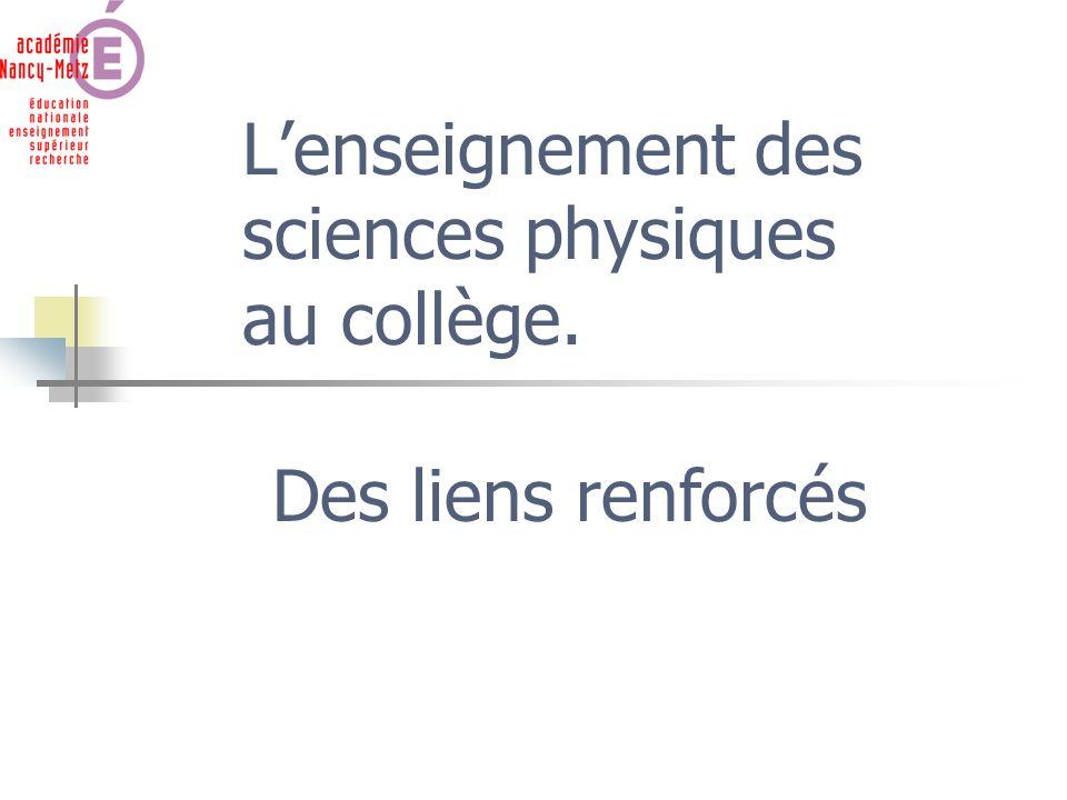 Lenseignement des sciences physiques au collège. Des liens renforcés
