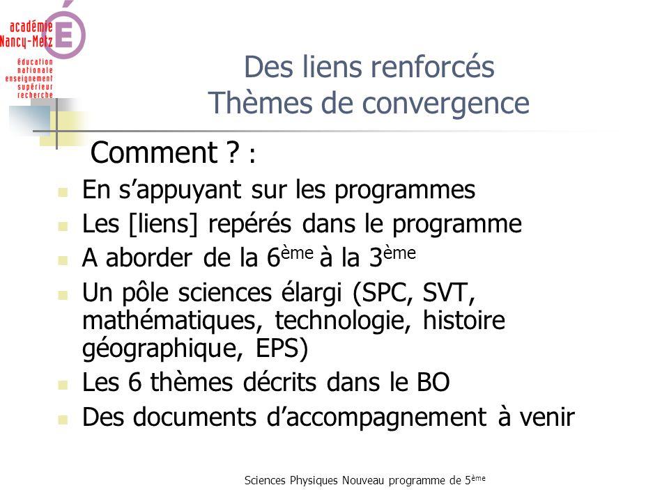 Sciences Physiques Nouveau programme de 5 ème Comment ? : En sappuyant sur les programmes Les [liens] repérés dans le programme A aborder de la 6 ème