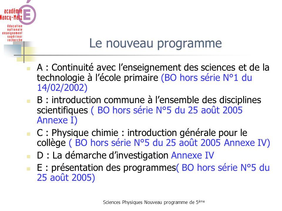 Sciences Physiques Nouveau programme de 5 ème Le nouveau programme A : Continuité avec lenseignement des sciences et de la technologie à lécole primai