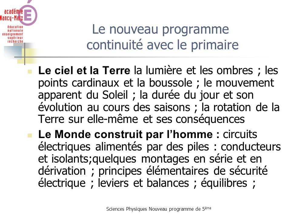 Sciences Physiques Nouveau programme de 5 ème Le nouveau programme continuité avec le primaire Le ciel et la Terre la lumière et les ombres ; les poin