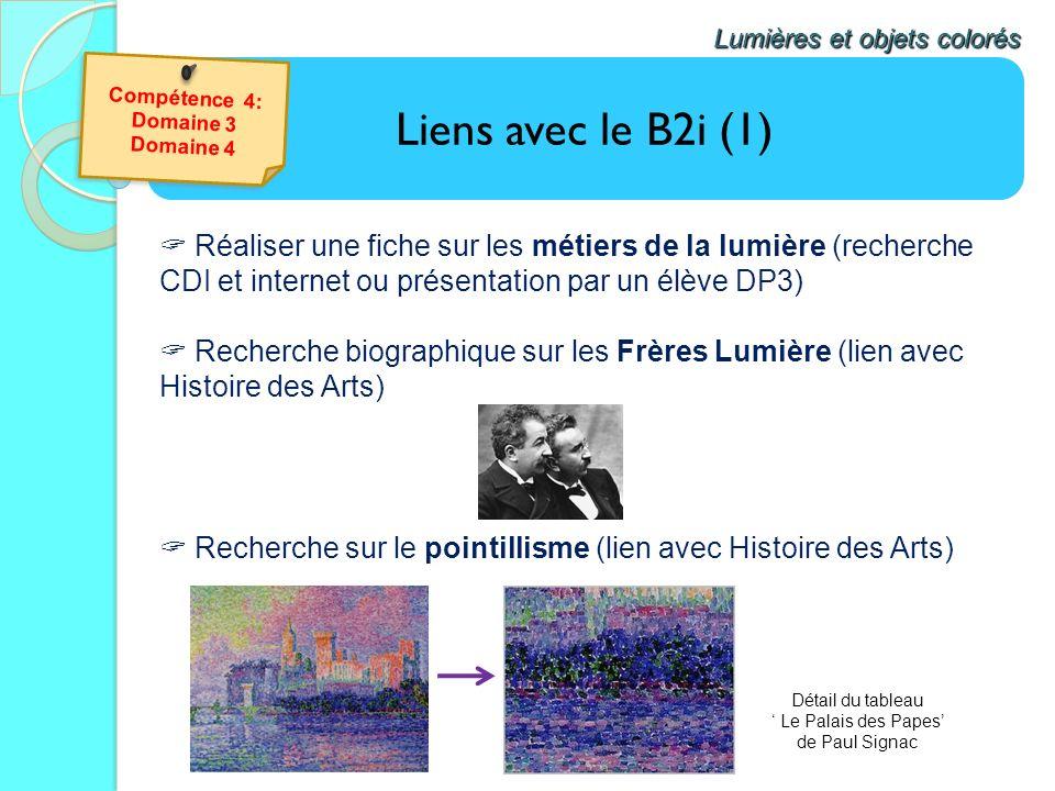 Liens avec le B2i (1) Lumières et objets colorés Réaliser une fiche sur les métiers de la lumière (recherche CDI et internet ou présentation par un él
