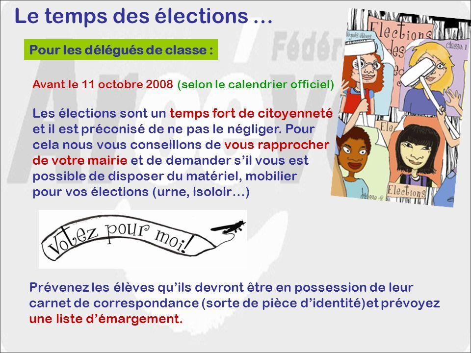 Le temps des élections … Pour les délégués de classe : Avant le 11 octobre 2008 (selon le calendrier officiel) Les élections sont un temps fort de cit