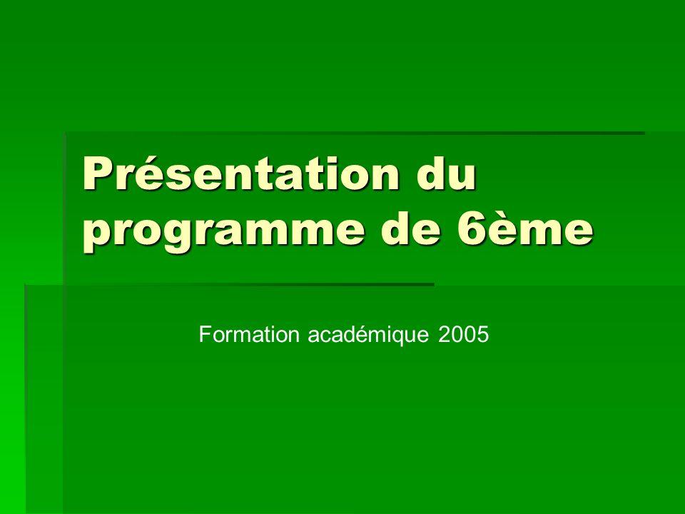 Présentation du programme de 6ème Formation académique 2005