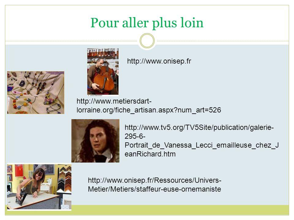 http://www.onisep.fr http://www.metiersdart- lorraine.org/fiche_artisan.aspx?num_art=526 http://www.tv5.org/TV5Site/publication/galerie- 295-6- Portra