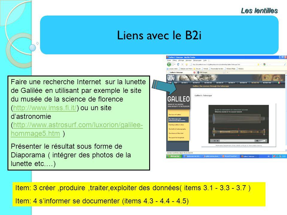 Liens avec le B2i Les lentilles Faire une recherche Internet sur la lunette de Galilée en utilisant par exemple le site du musée de la science de flor