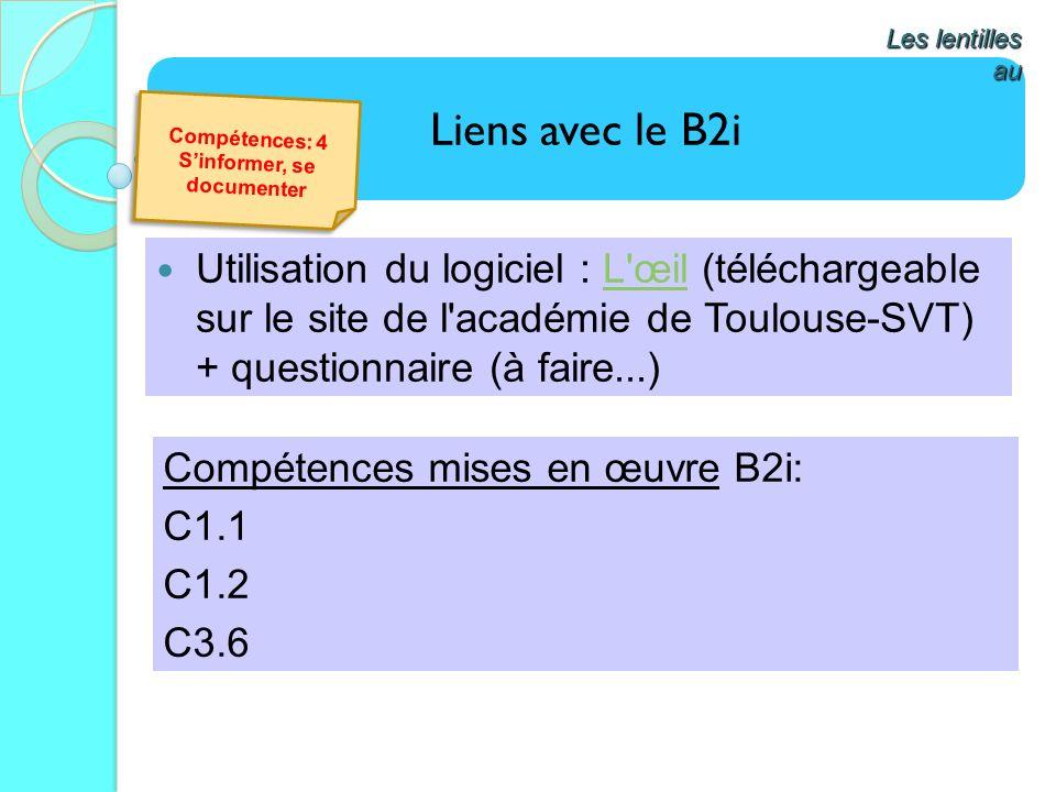 Liens avec le B2i Les lentilles au Utilisation du logiciel : L'œil (téléchargeable sur le site de l'académie de Toulouse-SVT) + questionnaire (à faire