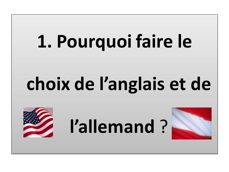 1. Pourquoi faire le choix de langlais et de lallemand ?