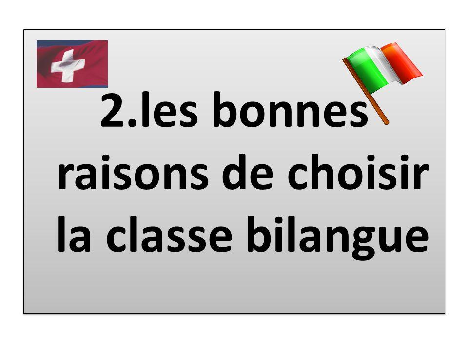 2.les bonnes raisons de choisir la classe bilangue