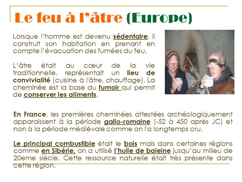 Le feu à lâtre (Europe) En France, les premières cheminées attestées archéologiquement apparaissent à la période gallo-romaine (-52 à 450 après JC) et