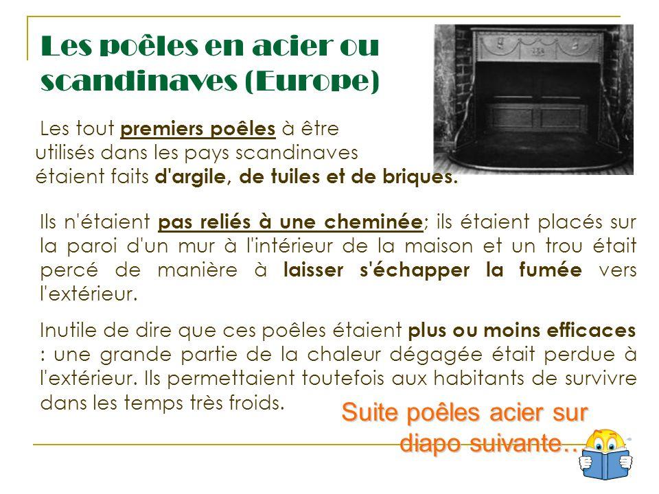 Les poêles en acier ou scandinaves (Europe) Ils n'étaient pas reliés à une cheminée ; ils étaient placés sur la paroi d'un mur à l'intérieur de la mai