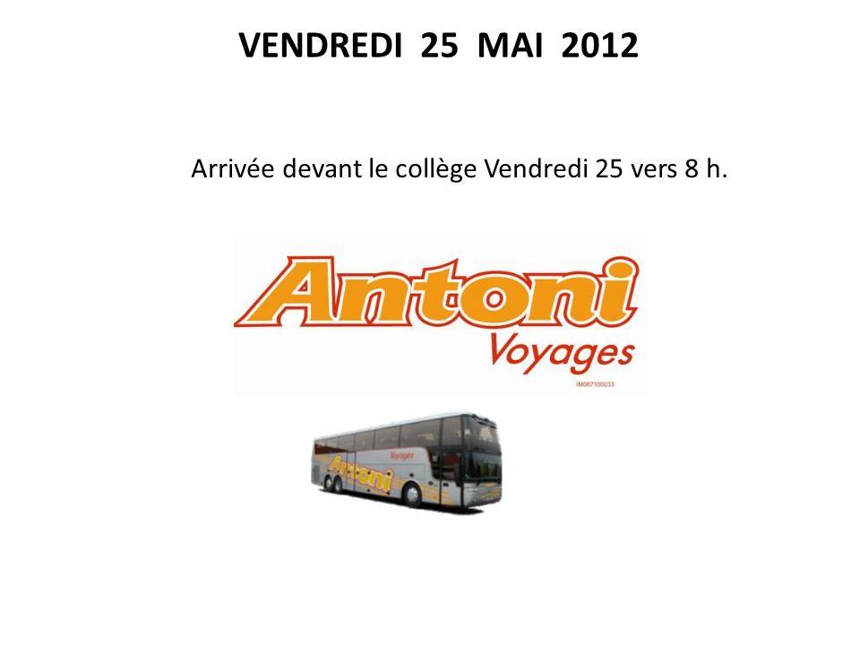 Arrivée devant le collège Vendredi 25 vers 8 h. VENDREDI 25 MAI 2012