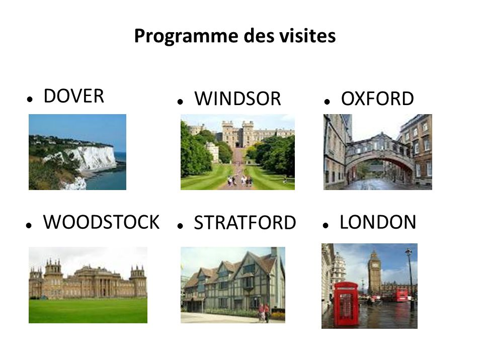 DOVER WINDSOR OXFORD LONDON STRATFORD WOODSTOCK Programme des visites