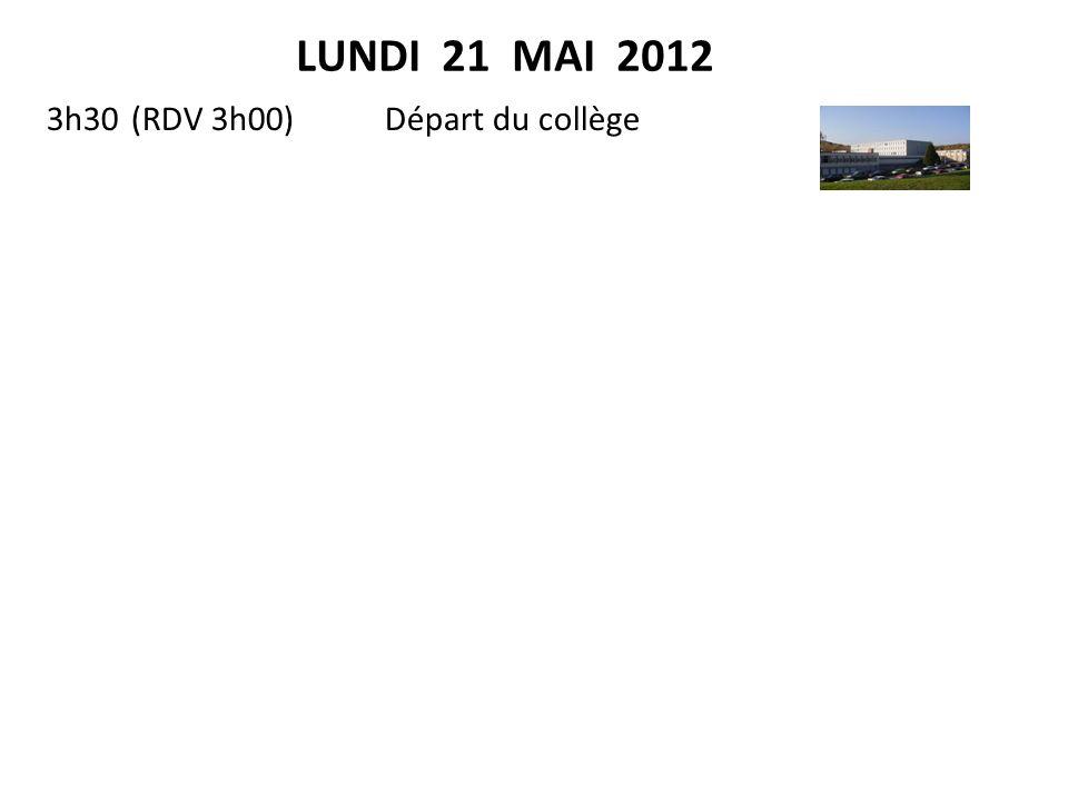 LUNDI 21 MAI 2012 3h30Départ du collège Petit-déjeuner (sur aire) A prévoir par les parents Arrivée à Calais Traversée en ferry Déjeuner sur le ferry A prévoir par les parents