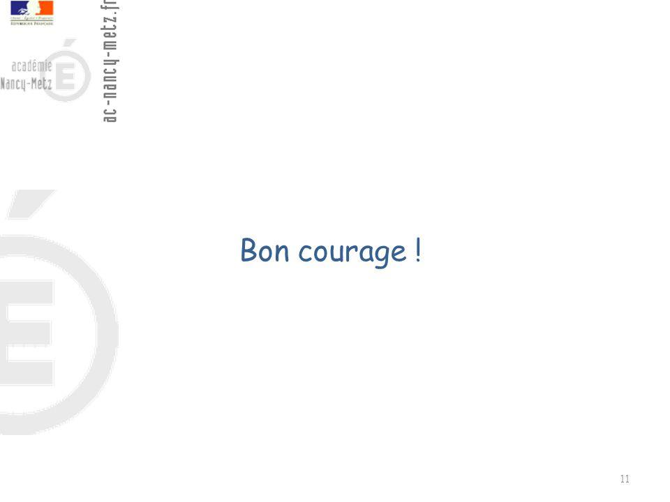 11 Bon courage !